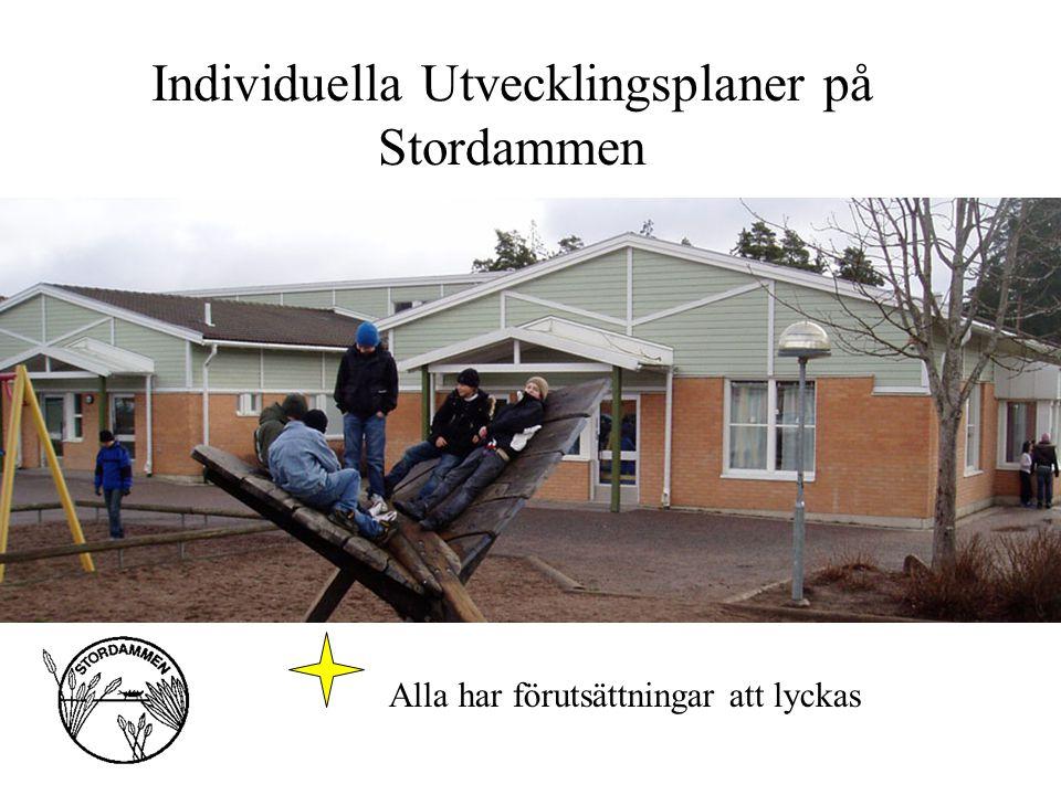 Individuella Utvecklingsplaner på Stordammen Alla har förutsättningar att lyckas