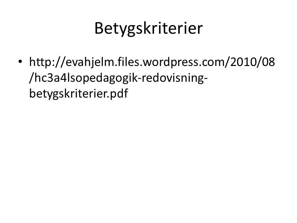 Betygskriterier http://evahjelm.files.wordpress.com/2010/08 /hc3a4lsopedagogik-redovisning- betygskriterier.pdf