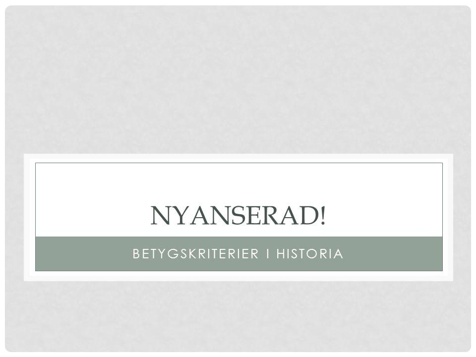 NYANSERAD! BETYGSKRITERIER I HISTORIA