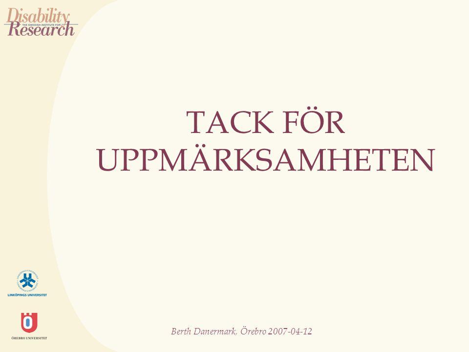 Berth Danermark, Örebro 2007-04-12 TACK FÖR UPPMÄRKSAMHETEN