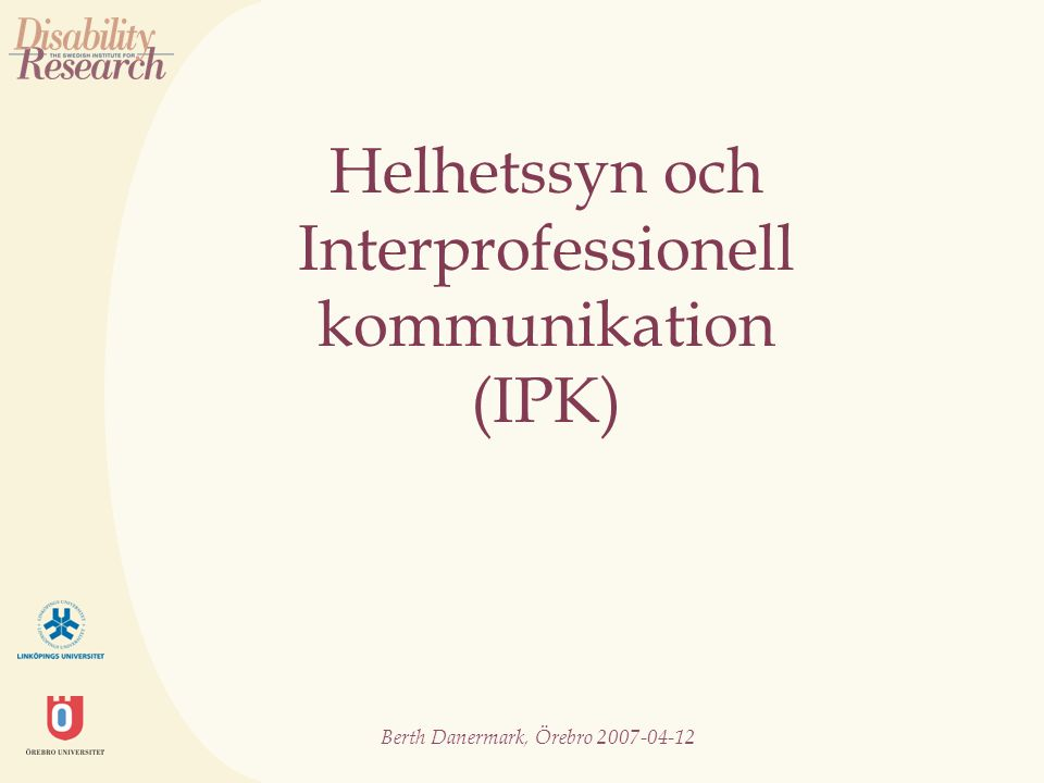 Helhetssyn och Interprofessionell kommunikation (IPK)