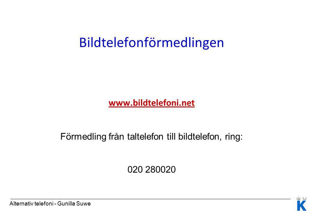 Bildtelefonförmedlingen www.bildtelefoni.net Förmedling från taltelefon till bildtelefon, ring: 020 280020 Alternativ telefoni - Gunilla Suwe