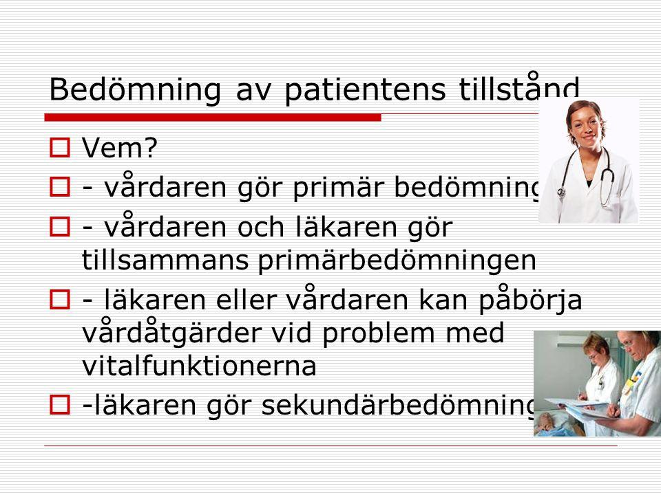 Undersökningar  RR+Puls  Hudens färg, temperatur, 02-sat  TPR, bukens status  LAB: PVK,TT-SPA, Blodgrupp, x-test, K,NA, Krea  Thorax, EKG