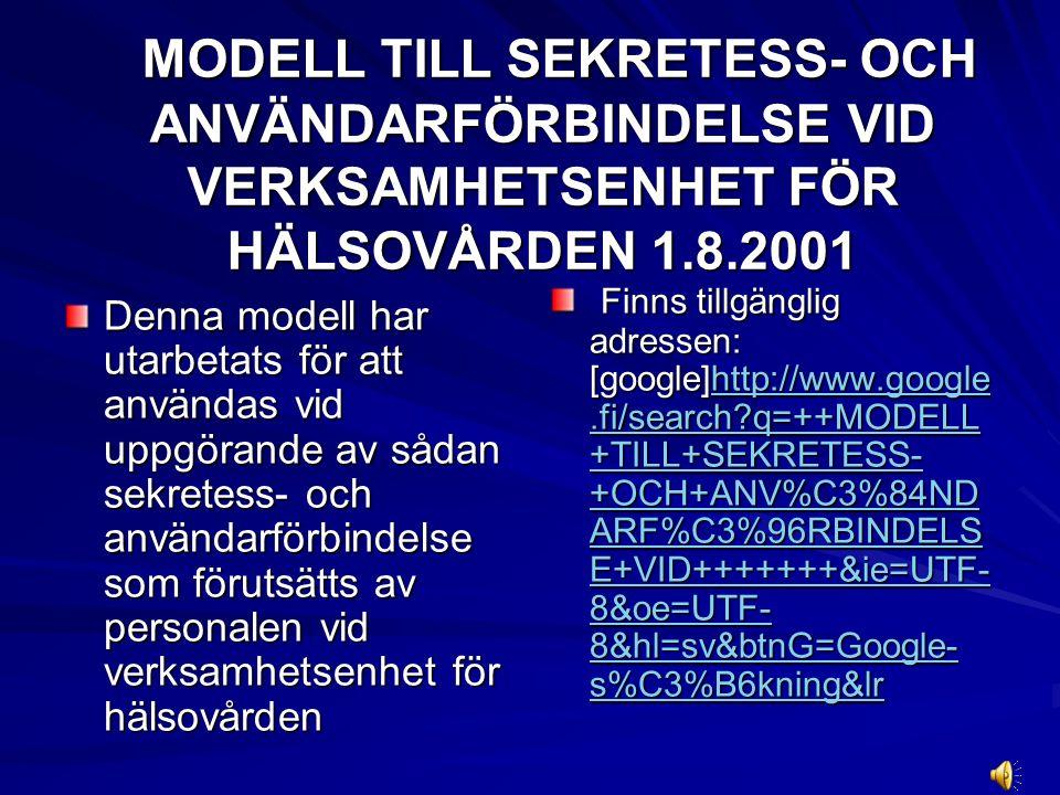 ELEKTRONISKA SJUKJOURNALER TAS I BRUK I HELA LANDET FINLAND FÖRE UTGÅNGEN AV 2007.