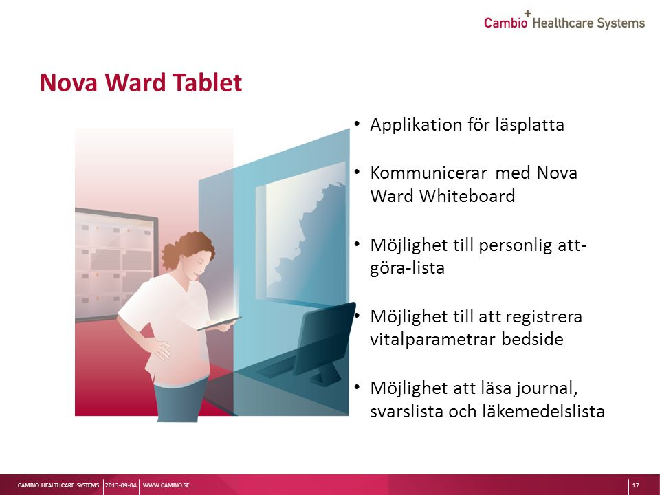 Sv CAMBIO HEALTHCARE SYSTEMS Nova Ward Tablet Applikation för läsplatta Kommunicerar med Nova Ward Whiteboard Möjlighet till personlig att- göra-lista