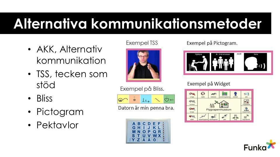 Alternativa kommunikationsmetoder Datorn är min penna bra. Exempel på Widget Exempel på Pictogram. AKK, Alternativ kommunikation TSS, tecken som stöd