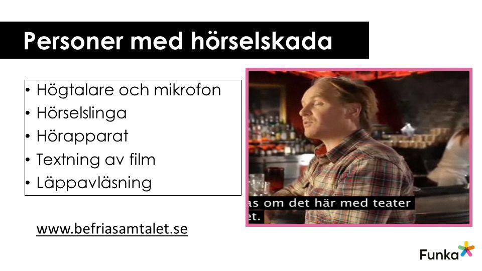 Personer med hörselskada Högtalare och mikrofon Hörselslinga Hörapparat Textning av film Läppavläsning www.befriasamtalet.se