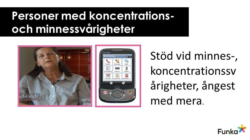 Personer med koncentrations- och minnessvårigheter Stöd vid minnes-, koncentrationssv årigheter, ångest med mera.