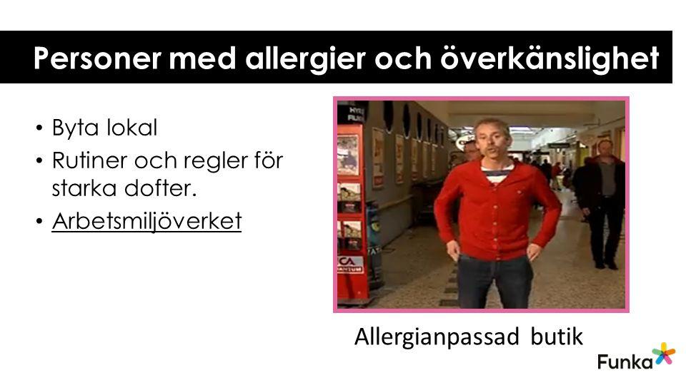 Personer med allergier och överkänslighet Byta lokal Rutiner och regler för starka dofter. Arbetsmiljöverket Allergianpassad butik