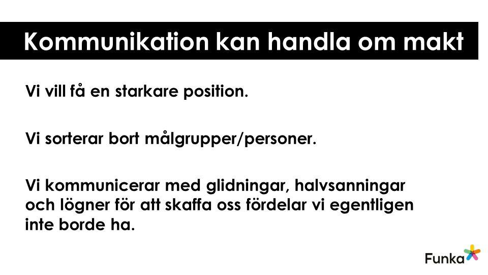 Dålig kommunikation Bristande kunskap Bristande inlevelseförmåga Avtrubbning Exempel Ett stort ögonsjukhus i Stockholm skickar ut kallelser per brev till blinda patienter.