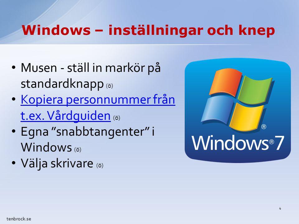 Windows – inställningar och knep tenbrock.se Musen - ställ in markör på standardknapp (ö) Kopiera personnummer från t.ex.