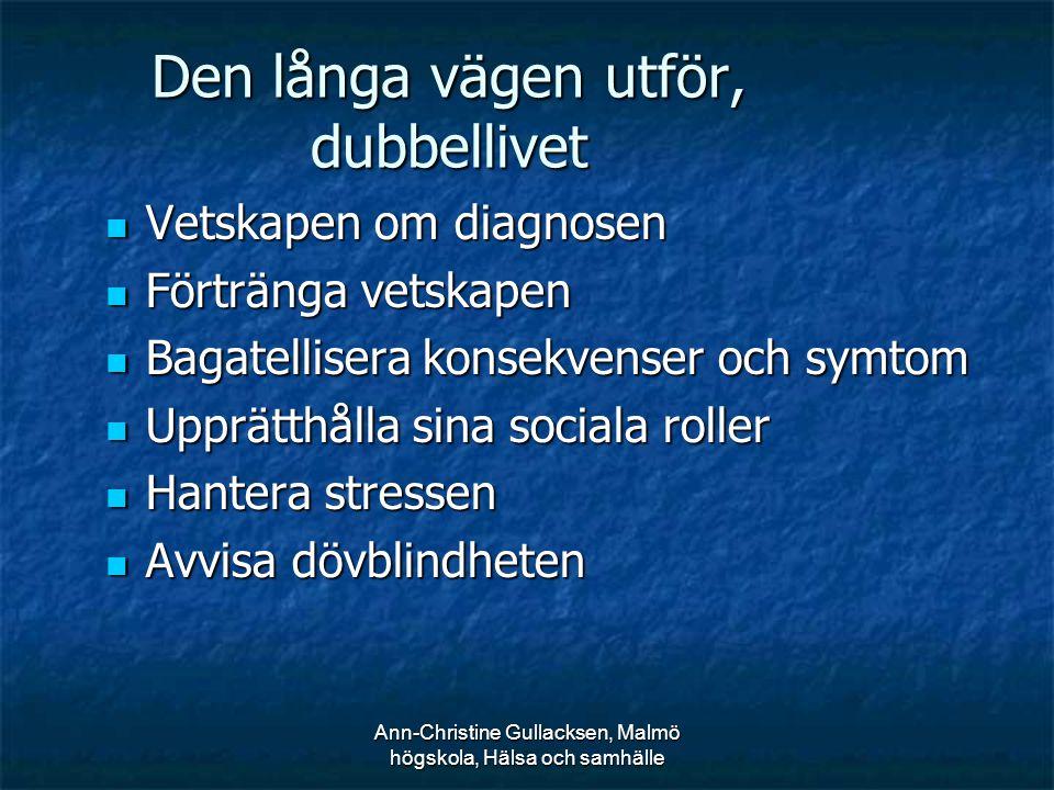 Ann-Christine Gullacksen, Malmö högskola, Hälsa och samhälle Den långa vägen utför, dubbellivet Vetskapen om diagnosen Vetskapen om diagnosen Förträng