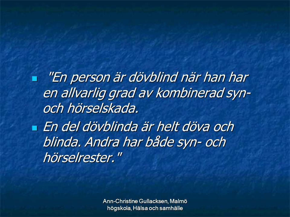 Ann-Christine Gullacksen, Malmö högskola, Hälsa och samhälle Kombinationer 1.