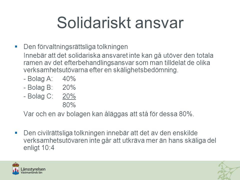 Solidariskt ansvar  Den förvaltningsrättsliga tolkningen Innebär att det solidariska ansvaret inte kan gå utöver den totala ramen av det efterbehandl
