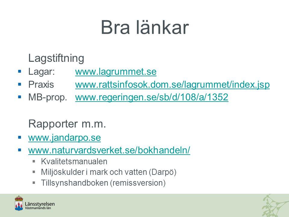 Bra länkar Lagstiftning  Lagar: www.lagrummet.sewww.lagrummet.se  Praxiswww.rattsinfosok.dom.se/lagrummet/index.jspwww.rattsinfosok.dom.se/lagrummet
