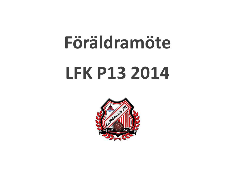 Föräldramöte LFK P13 2014