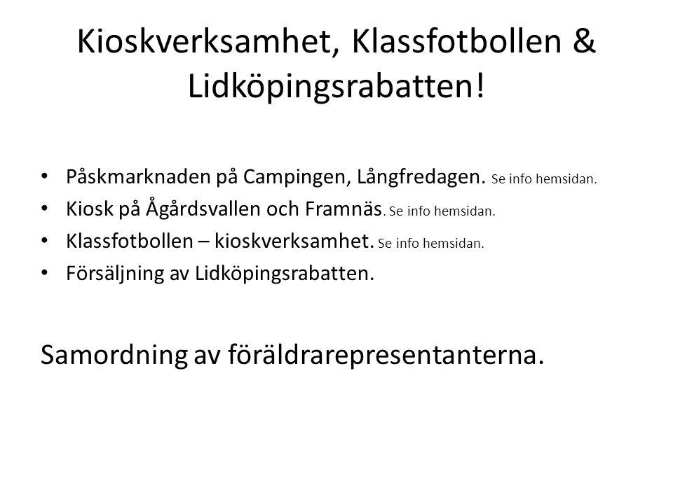 Kioskverksamhet, Klassfotbollen & Lidköpingsrabatten! Påskmarknaden på Campingen, Långfredagen. Se info hemsidan. Kiosk på Ågårdsvallen och Framnäs. S