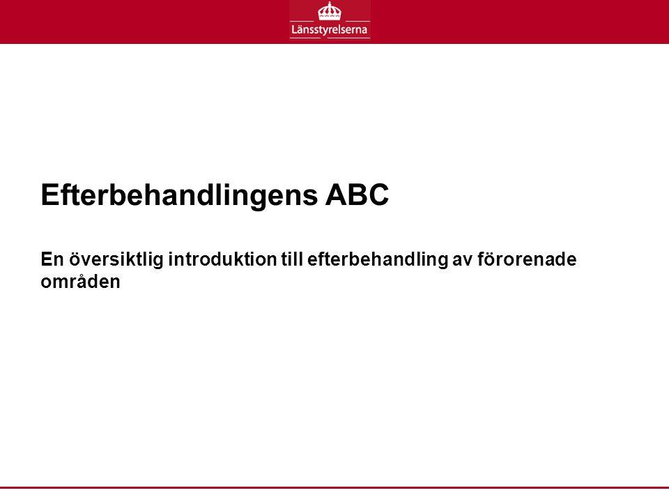 Efterbehandlingens ABC En översiktlig introduktion till efterbehandling av förorenade områden