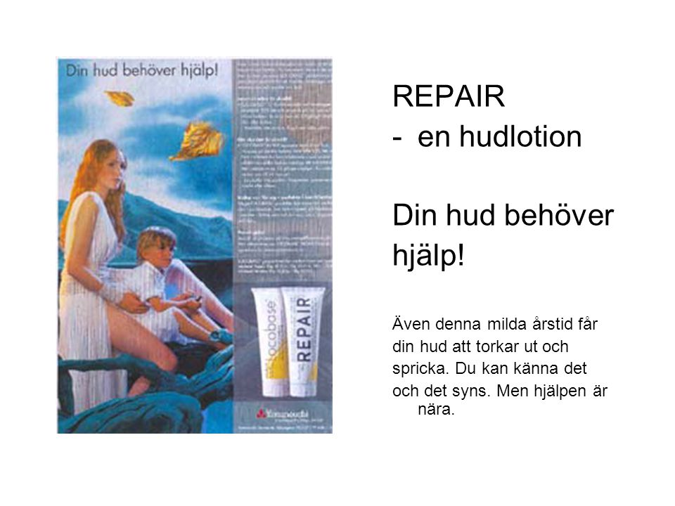 REPAIR -en hudlotion Din hud behöver hjälp! Även denna milda årstid får din hud att torkar ut och spricka. Du kan känna det och det syns. Men hjälpen