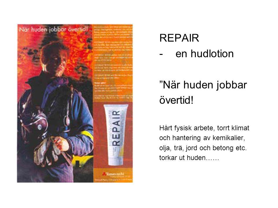 """REPAIR -en hudlotion """"När huden jobbar övertid! Hårt fysisk arbete, torrt klimat och hantering av kemikalier, olja, trä, jord och betong etc. torkar u"""