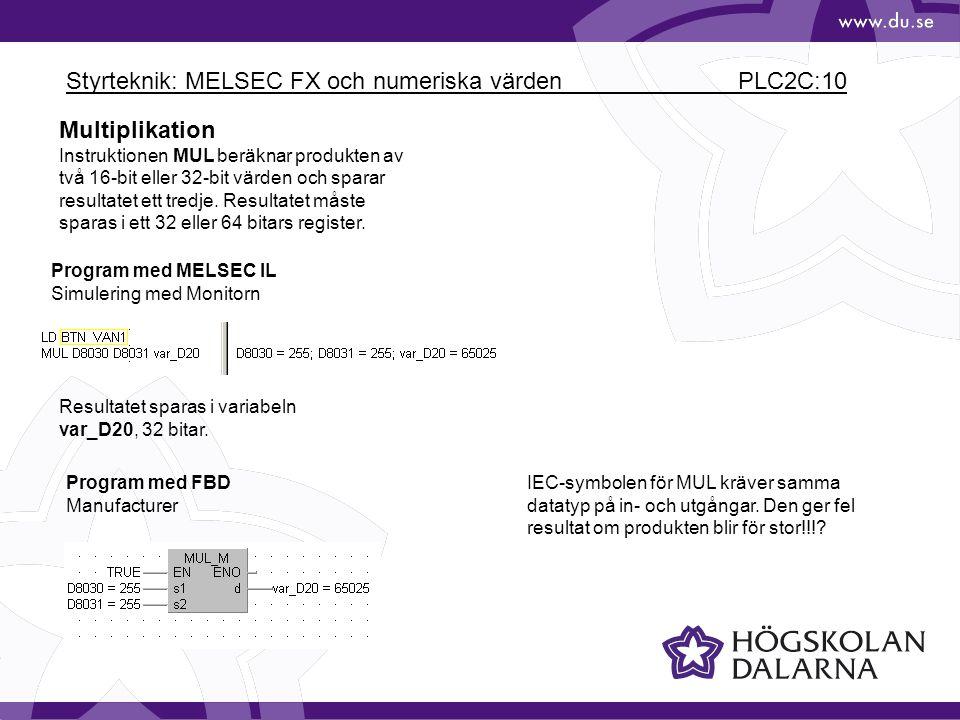 Styrteknik: MELSEC FX och numeriska värden PLC2C:10 Multiplikation Instruktionen MUL beräknar produkten av två 16-bit eller 32-bit värden och sparar r