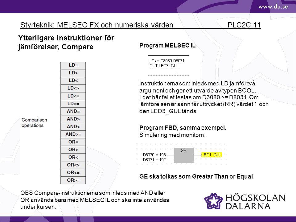 Styrteknik: MELSEC FX och numeriska värden PLC2C:11 Ytterligare instruktioner för jämförelser, Compare Program MELSEC IL Instruktionerna som inleds me