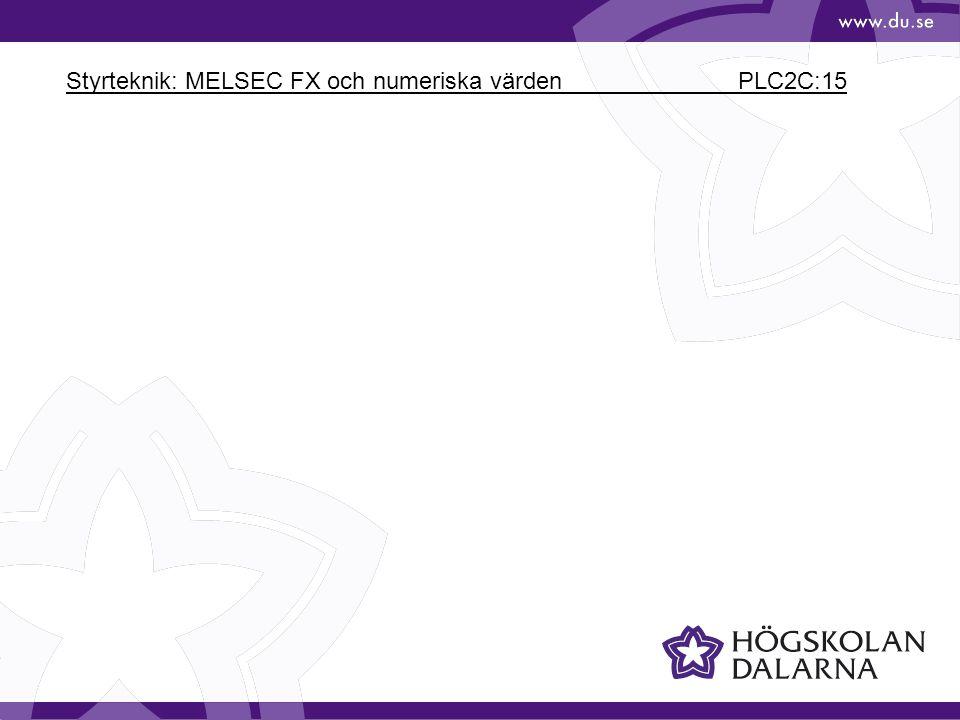 Styrteknik: MELSEC FX och numeriska värden PLC2C:15