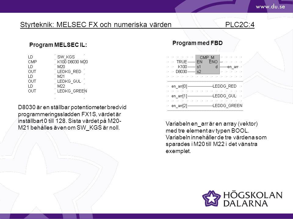 Styrteknik: MELSEC FX och numeriska värden PLC2C:4 Program MELSEC IL: D8030 är en ställbar potentiometer bredvid programmeringssladden FX1S, värdet är