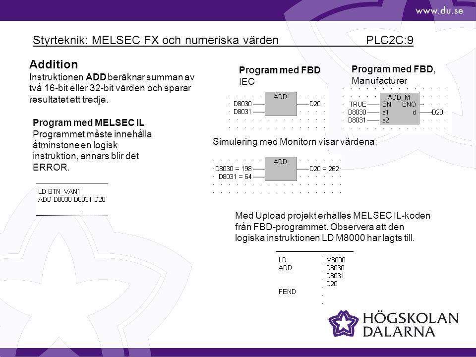Styrteknik: MELSEC FX och numeriska värden PLC2C:9 Addition Instruktionen ADD beräknar summan av två 16-bit eller 32-bit värden och sparar resultatet