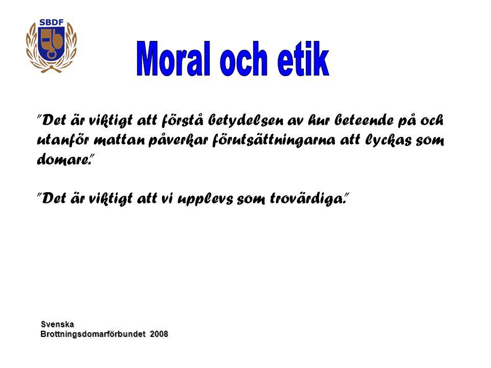 """Svenska Brottningsdomarförbundet 2008 """"Det är viktigt att förstå betydelsen av hur beteende på och utanför mattan påverkar förutsättningarna att lycka"""