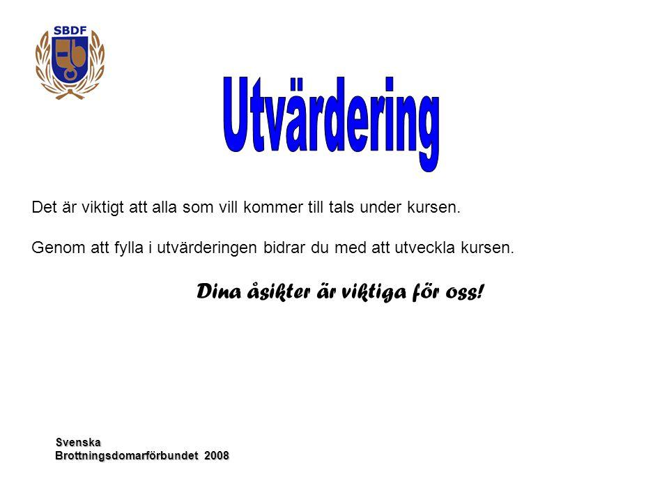 Svenska Det är viktigt att alla som vill kommer till tals under kursen. Genom att fylla i utvärderingen bidrar du med att utveckla kursen. Dina åsikte