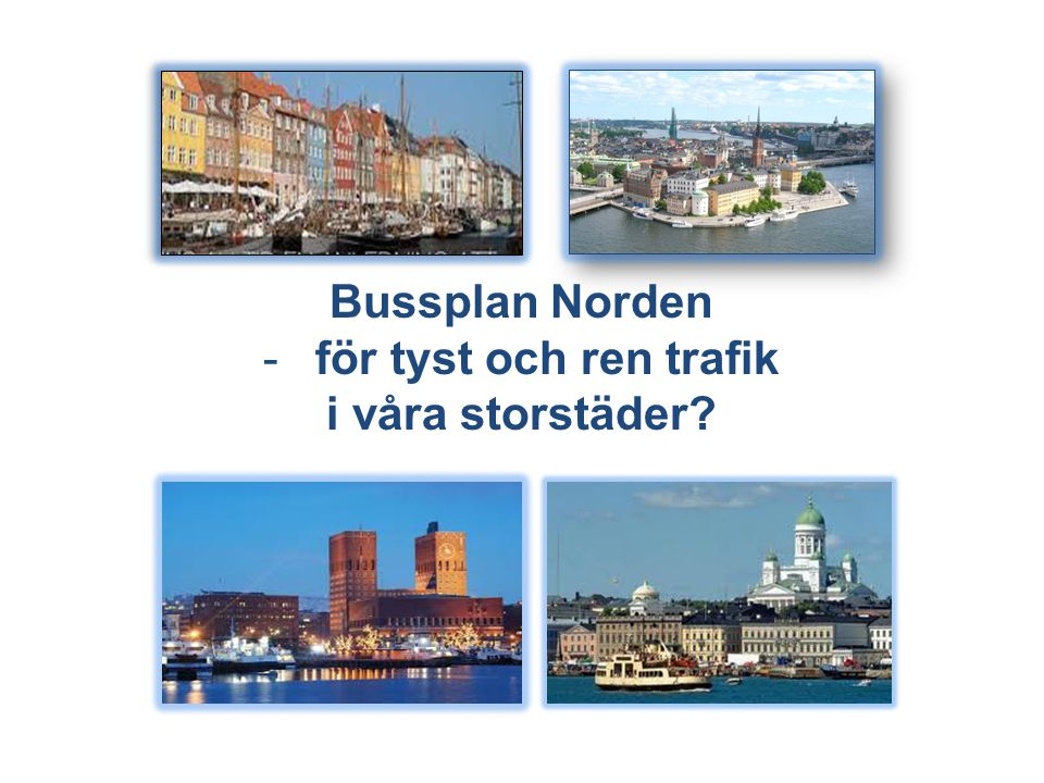 Bussplan Norden -för tyst och ren trafik i våra storstäder?