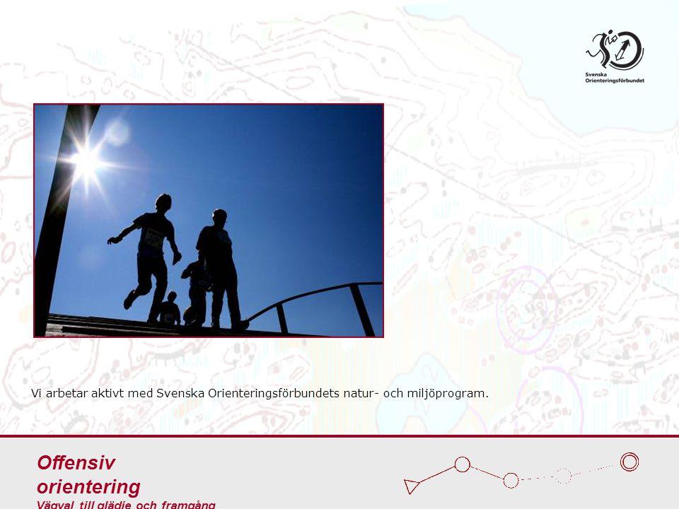 Vi arbetar aktivt med Svenska Orienteringsförbundets natur- och miljöprogram.
