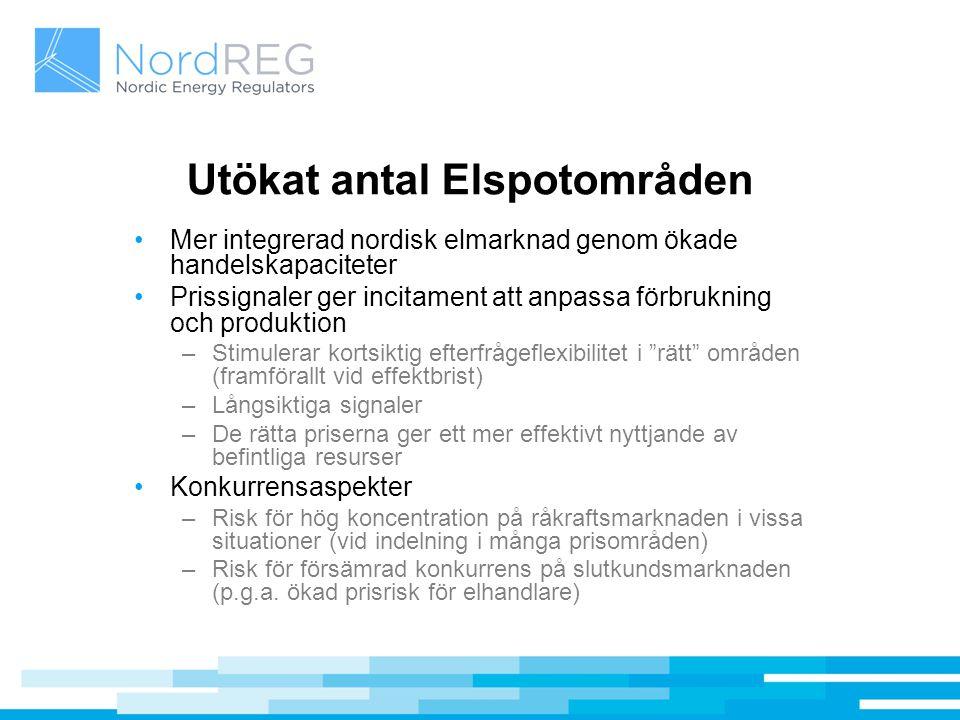 Utökat antal Elspotområden Mer integrerad nordisk elmarknad genom ökade handelskapaciteter Prissignaler ger incitament att anpassa förbrukning och pro