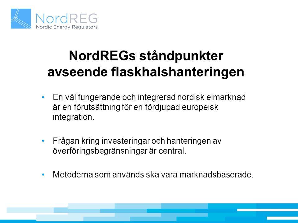 NordREGs ståndpunkter avseende flaskhalshanteringen En väl fungerande och integrerad nordisk elmarknad är en förutsättning för en fördjupad europeisk
