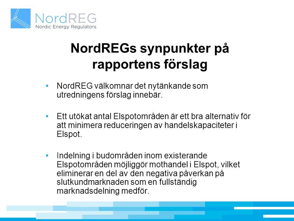 NordREGs synpunkter på rapportens förslag NordREG välkomnar det nytänkande som utredningens förslag innebär. Ett utökat antal Elspotområden är ett bra