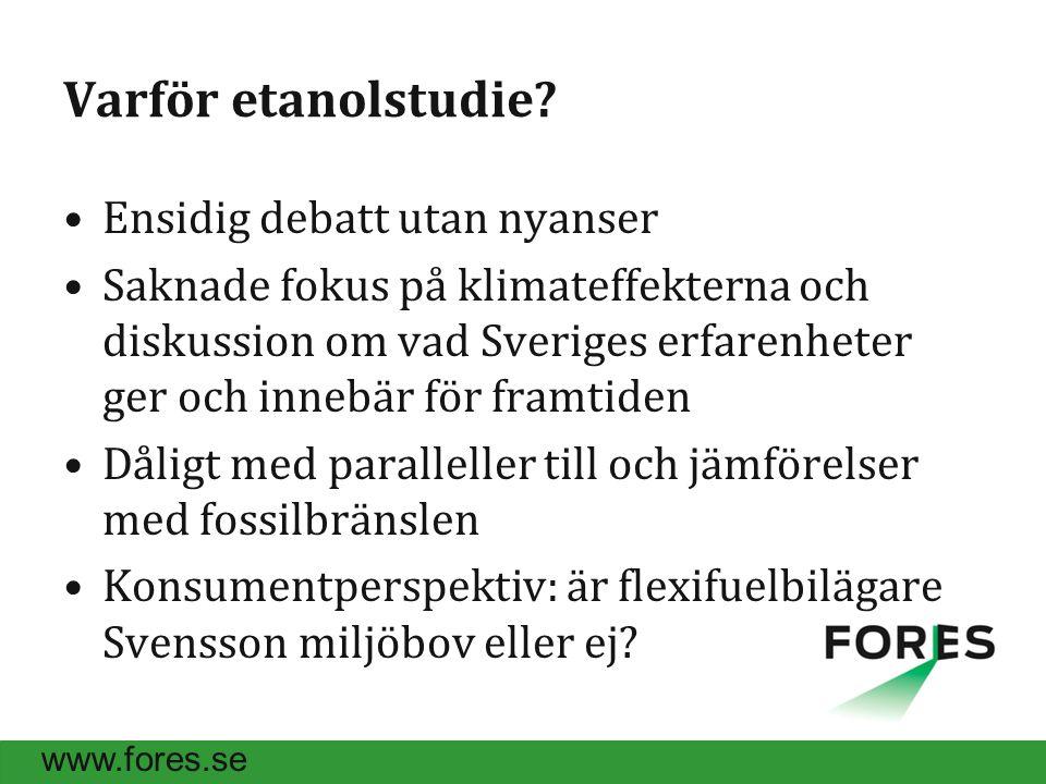 www.fores.se Varför etanolstudie.