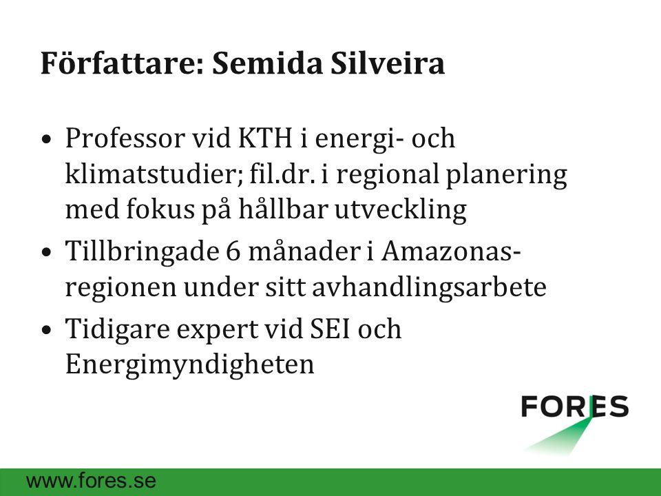 www.fores.se Författare: Semida Silveira Professor vid KTH i energi- och klimatstudier; fil.dr.