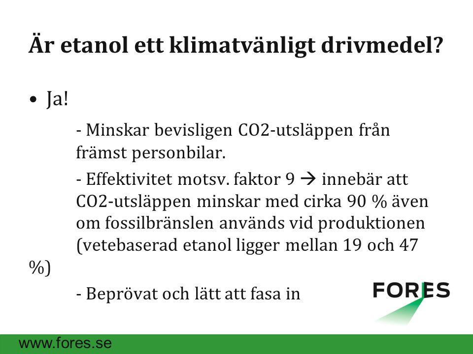 www.fores.se Är etanol ett klimatvänligt drivmedel.