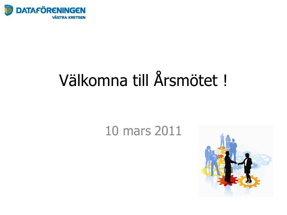 Välkomna till Årsmötet ! 10 mars 2011