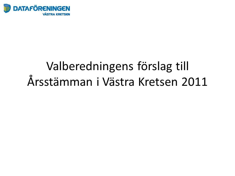 Valberedningens förslag till Årsstämman i Västra Kretsen 2011