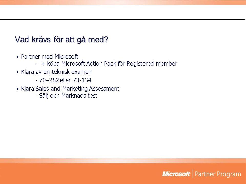 Vad krävs för att gå med?  Partner med Microsoft - + köpa Microsoft Action Pack för Registered member  Klara av en teknisk examen - 70–282 eller 73-