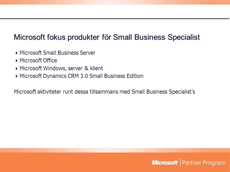 Microsoft fokus produkter för Small Business Specialist  Microsoft Small Business Server  Microsoft Office  Microsoft Windows, server & klient  Mi