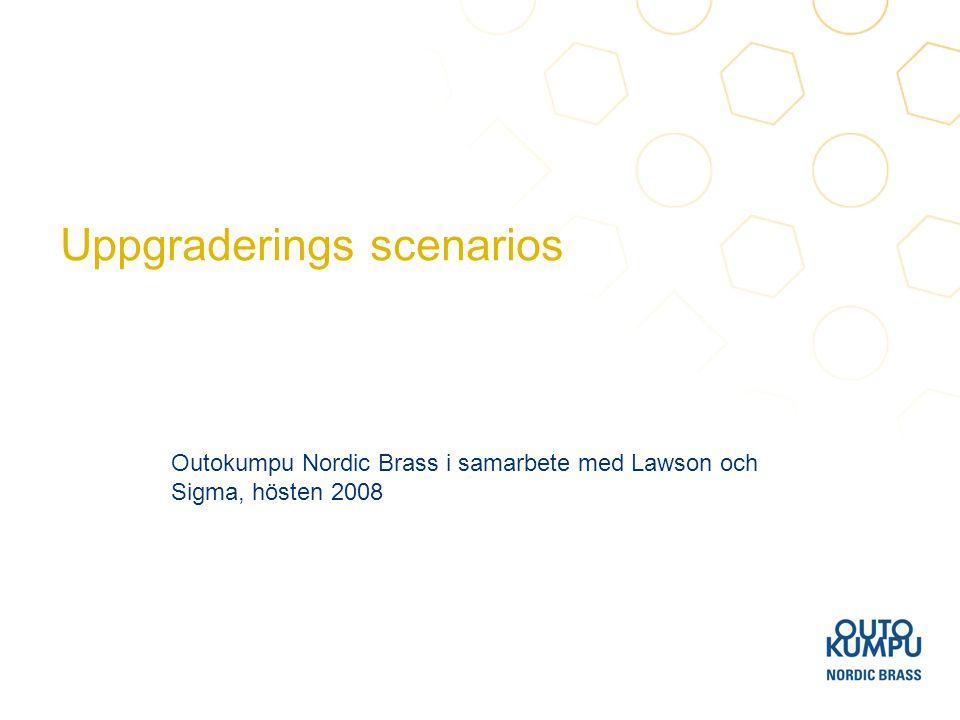 Uppgraderings scenarios Outokumpu Nordic Brass i samarbete med Lawson och Sigma, hösten 2008