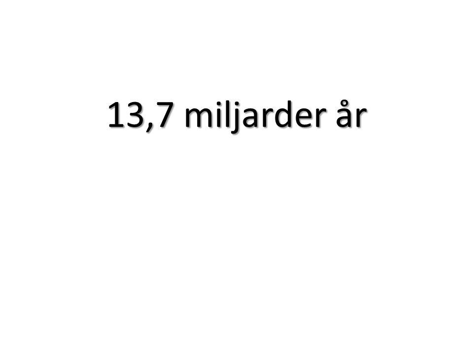 13,7 miljarder år