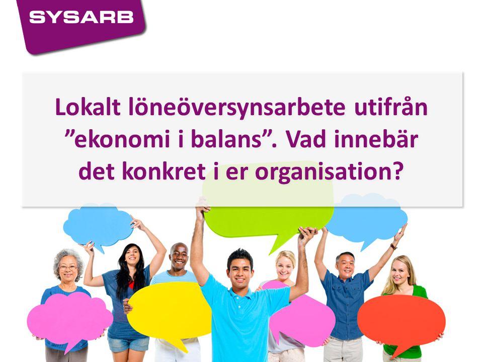 """Lokalt löneöversynsarbete utifrån """"ekonomi i balans"""". Vad innebär det konkret i er organisation?"""