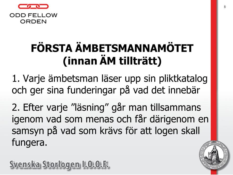 FÖRSTA ÄMBETSMANNAMÖTET (innan ÄM tillträtt) 1.