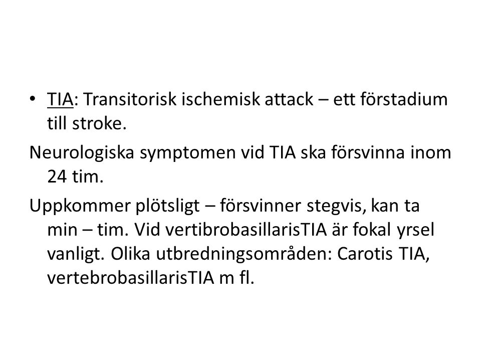 TIA: Transitorisk ischemisk attack – ett förstadium till stroke.
