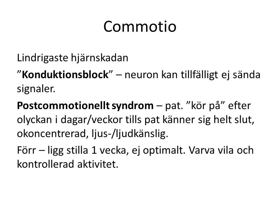 Commotio Lindrigaste hjärnskadan Konduktionsblock – neuron kan tillfälligt ej sända signaler.