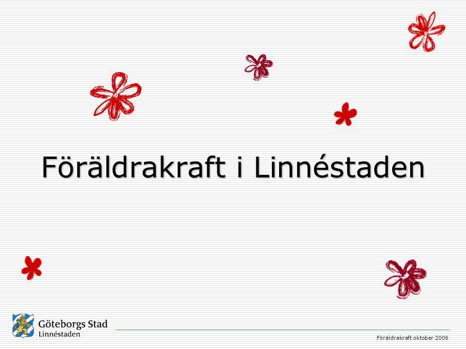 Föräldrakraft oktober 2006 Föräldrakraft i Linnéstaden